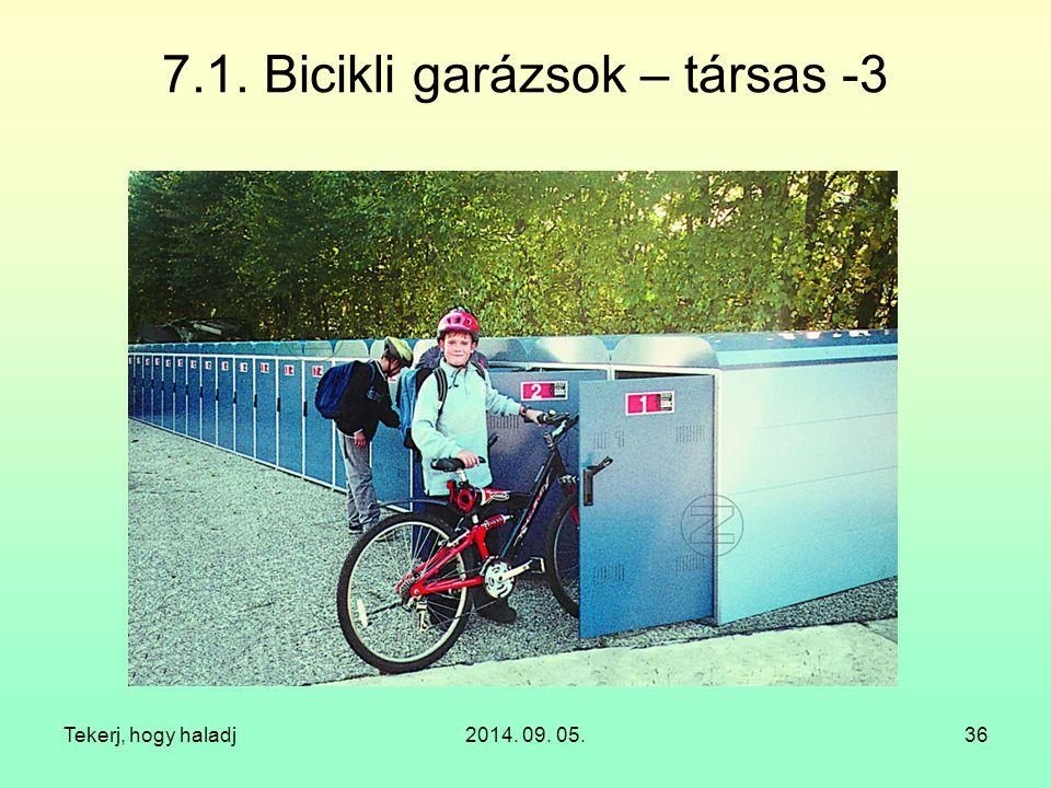 Tekerj, hogy haladj2014. 09. 05.36 7.1. Bicikli garázsok – társas -3