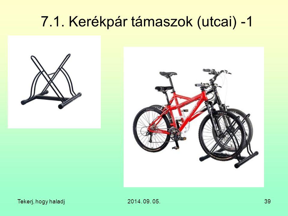 Tekerj, hogy haladj2014. 09. 05.39 7.1. Kerékpár támaszok (utcai) -1