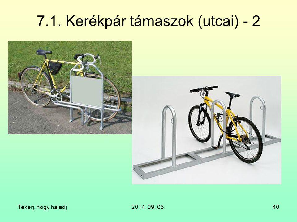 Tekerj, hogy haladj2014. 09. 05.40 7.1. Kerékpár támaszok (utcai) - 2