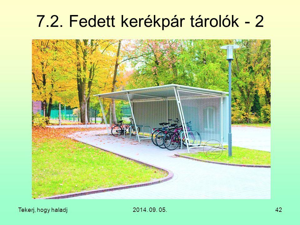 Tekerj, hogy haladj2014. 09. 05.42 7.2. Fedett kerékpár tárolók - 2