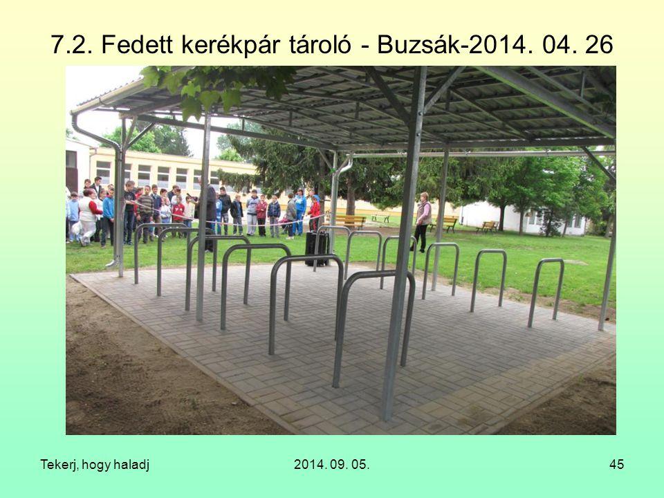 7.2. Fedett kerékpár tároló - Buzsák-2014. 04. 26 Tekerj, hogy haladj2014. 09. 05.45