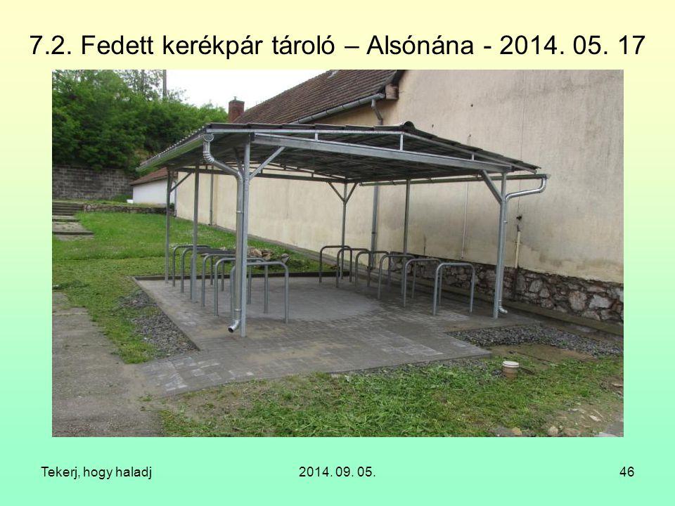 7.2. Fedett kerékpár tároló – Alsónána - 2014. 05. 17 Tekerj, hogy haladj2014. 09. 05.46