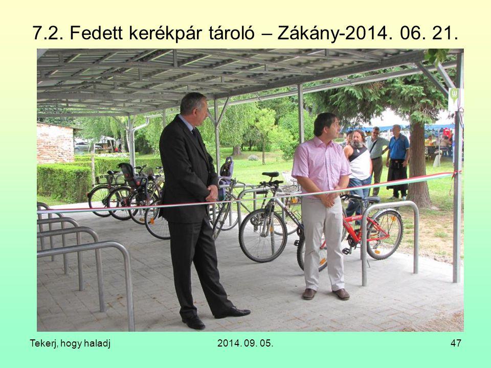7.2. Fedett kerékpár tároló – Zákány-2014. 06. 21. Tekerj, hogy haladj2014. 09. 05.47