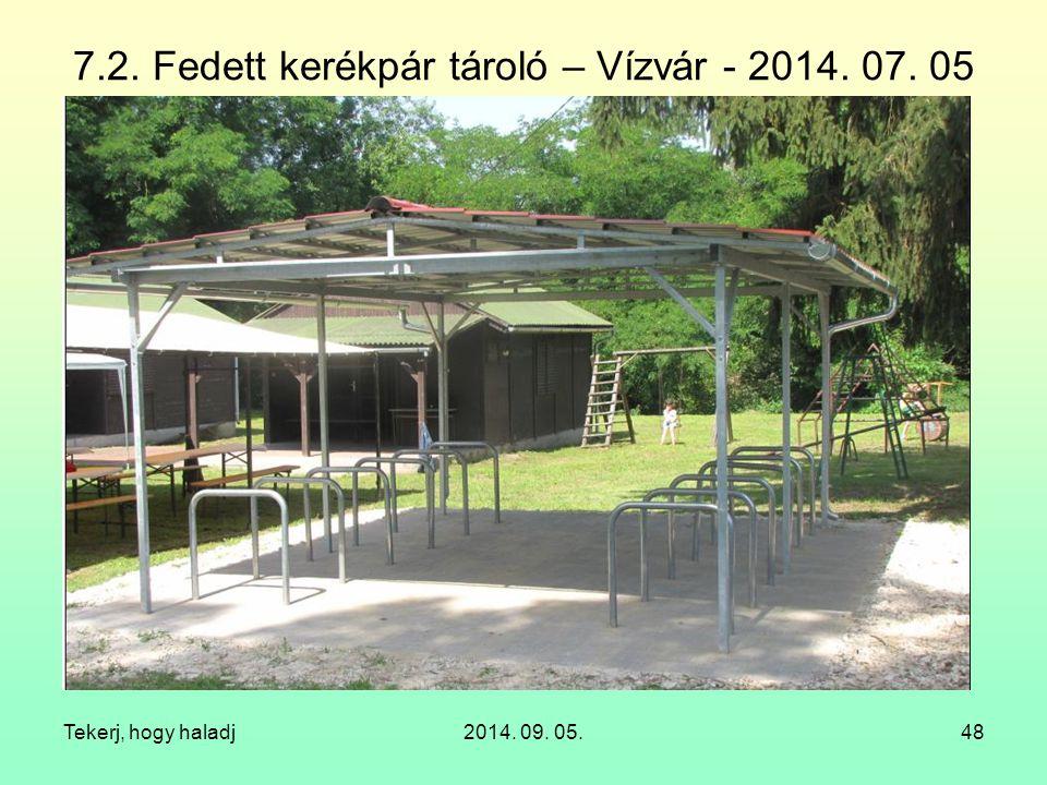 7.2. Fedett kerékpár tároló – Vízvár - 2014. 07. 05 Tekerj, hogy haladj2014. 09. 05.48