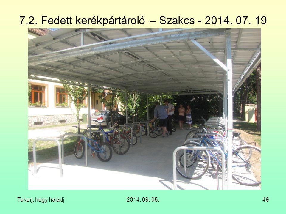 7.2. Fedett kerékpártároló – Szakcs - 2014. 07. 19 Tekerj, hogy haladj2014. 09. 05.49