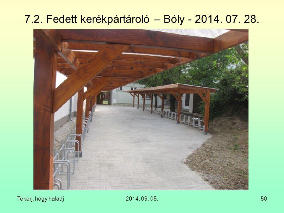 7.2. Fedett kerékpártároló – Bóly - 2014. 07. 28. Tekerj, hogy haladj2014. 09. 05.50