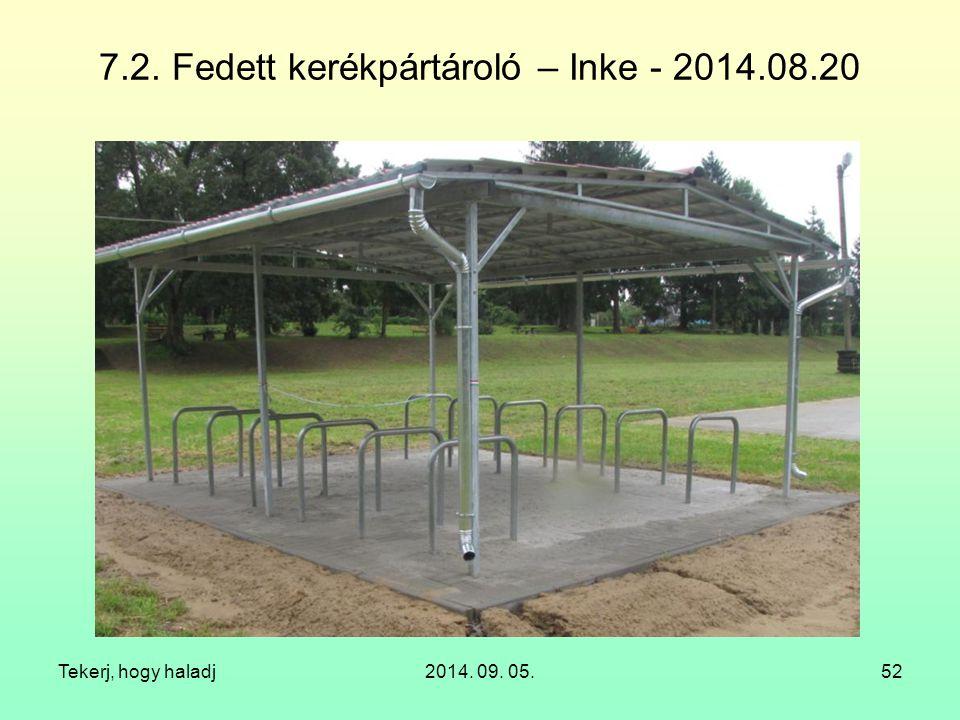 7.2. Fedett kerékpártároló – Inke - 2014.08.20 Tekerj, hogy haladj2014. 09. 05.52