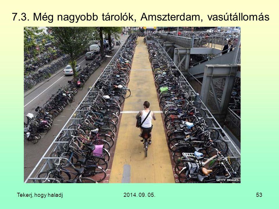 7.3. Még nagyobb tárolók, Amszterdam, vasútállomás Tekerj, hogy haladj2014. 09. 05.53