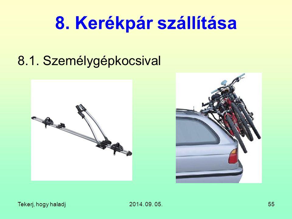 Tekerj, hogy haladj2014. 09. 05.55 8. Kerékpár szállítása 8.1. Személygépkocsival