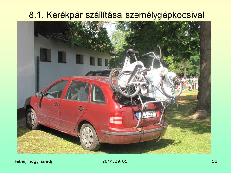 8.1. Kerékpár szállítása személygépkocsival Tekerj, hogy haladj2014. 09. 05.56