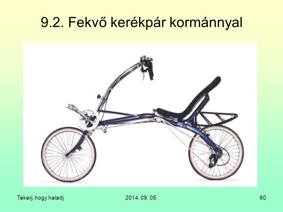 Tekerj, hogy haladj2014. 09. 05.60 9.2. Fekvő kerékpár kormánnyal
