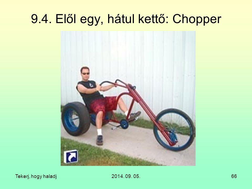 Tekerj, hogy haladj2014. 09. 05.66 9.4. Elől egy, hátul kettő: Chopper