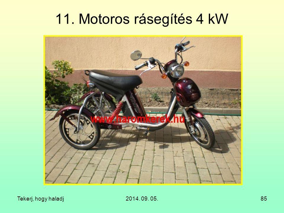Tekerj, hogy haladj2014. 09. 05.85 11. Motoros rásegítés 4 kW