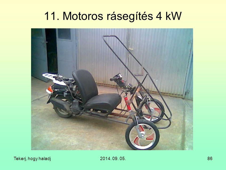 Tekerj, hogy haladj2014. 09. 05.86 11. Motoros rásegítés 4 kW