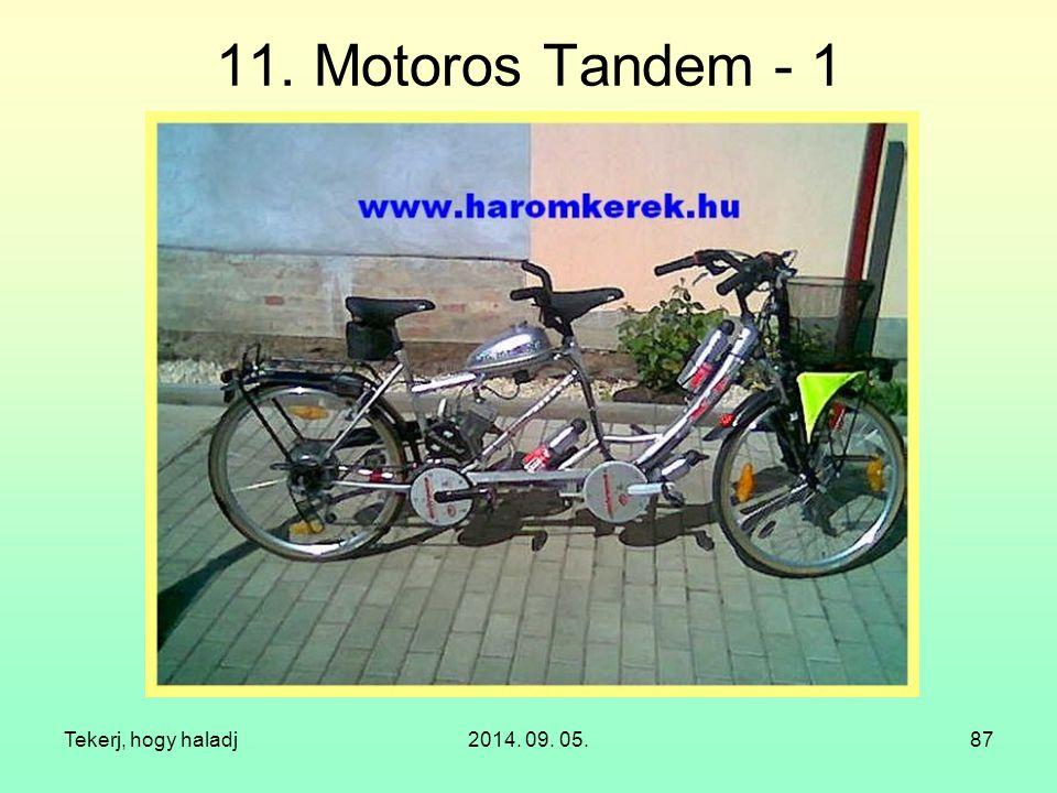 Tekerj, hogy haladj2014. 09. 05.87 11. Motoros Tandem - 1