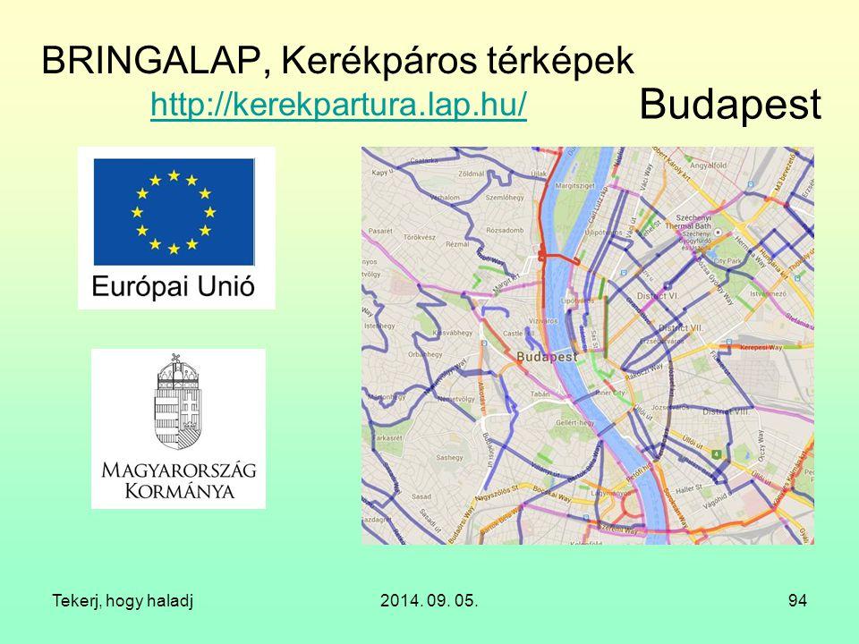 BRINGALAP, Kerékpáros térképek http://kerekpartura.lap.hu/ http://kerekpartura.lap.hu/ Tekerj, hogy haladj2014. 09. 05.94 Budapest