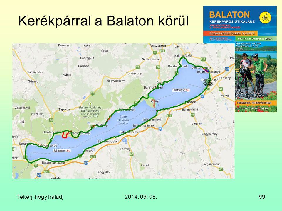 Kerékpárral a Balaton körül Tekerj, hogy haladj2014. 09. 05.99