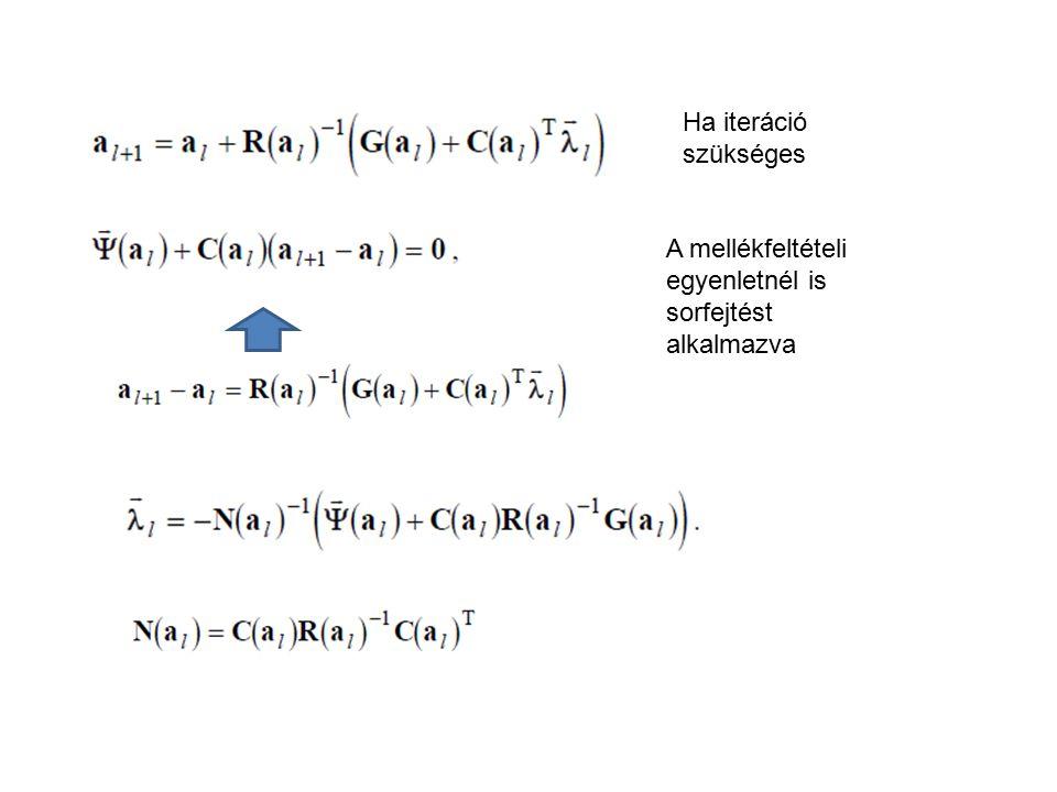 Ha iteráció szükséges A mellékfeltételi egyenletnél is sorfejtést alkalmazva