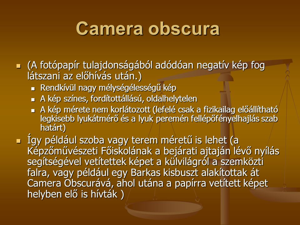 (A fotópapír tulajdonságából adódóan negatív kép fog látszani az előhívás után.) (A fotópapír tulajdonságából adódóan negatív kép fog látszani az előh
