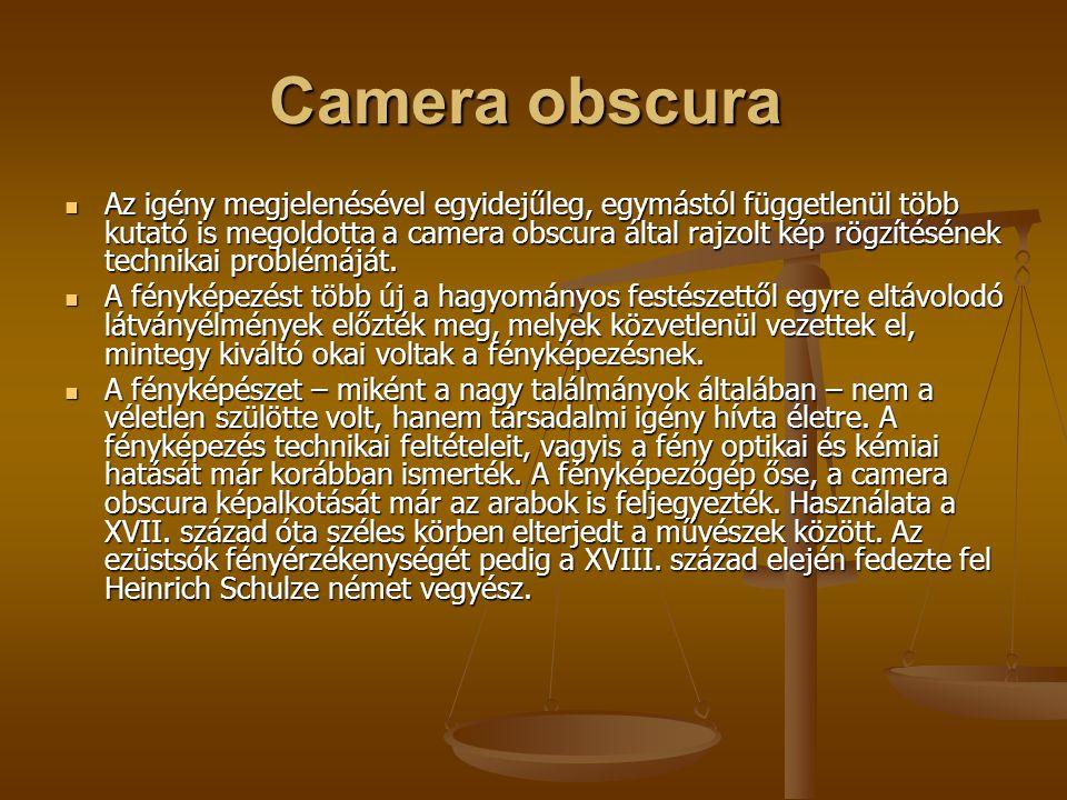 Camera obscura Camera obscura Az igény megjelenésével egyidejűleg, egymástól függetlenül több kutató is megoldotta a camera obscura által rajzolt kép