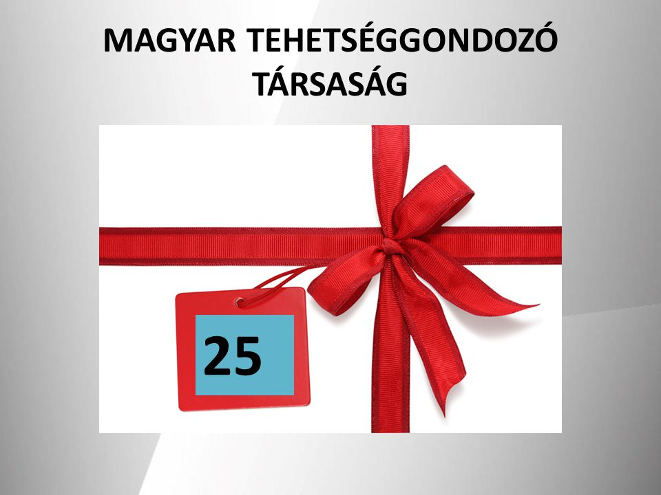 MAGYAR TEHETSÉGGONDOZÓ TÁRSASÁG 25