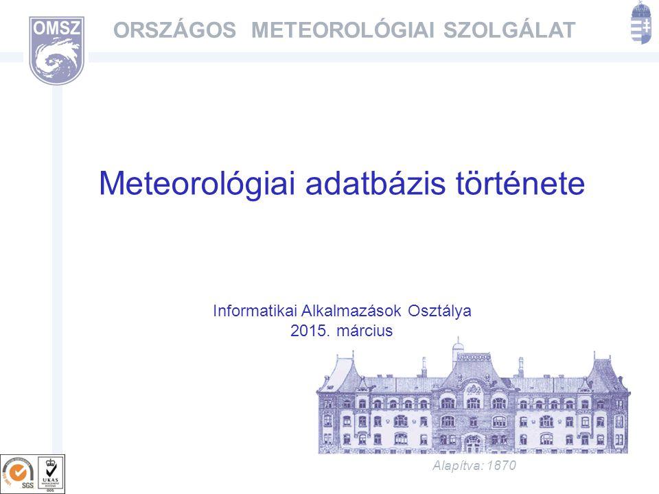 www.met.hu 1960-1996 1960 előtt: észlelési naplók, klímakönyvek, évkönyvek 1960-tól kezdődően: adatfájlok, programok 1980-as évek: TPA számítógépek 1994-96: SUN 10/30 ORACLE 7.0.16