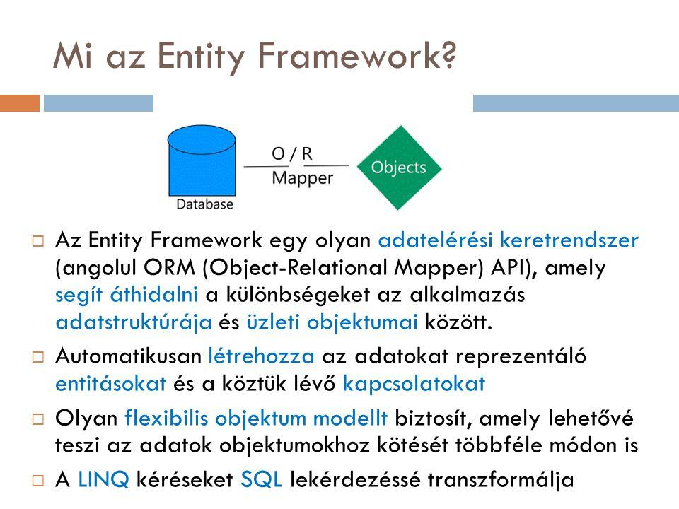 Objektum gráfok betöltése  Objektum gráf: egymáshoz kapcsolódó objektumok halmaza  Alapértelmezetten a gyerek objektumhalmazok egyesével töltődnek be (külön karika az adatbázis felé), amikor szükség van rájuk  Az Include() metódus segítségével előre definiálhatjuk az objektum gráfot, így egyetlen lekérdezéssel töltődik be az egész a memóriába  DEMÓ CustomerProductOrderCategoryOrder Detail