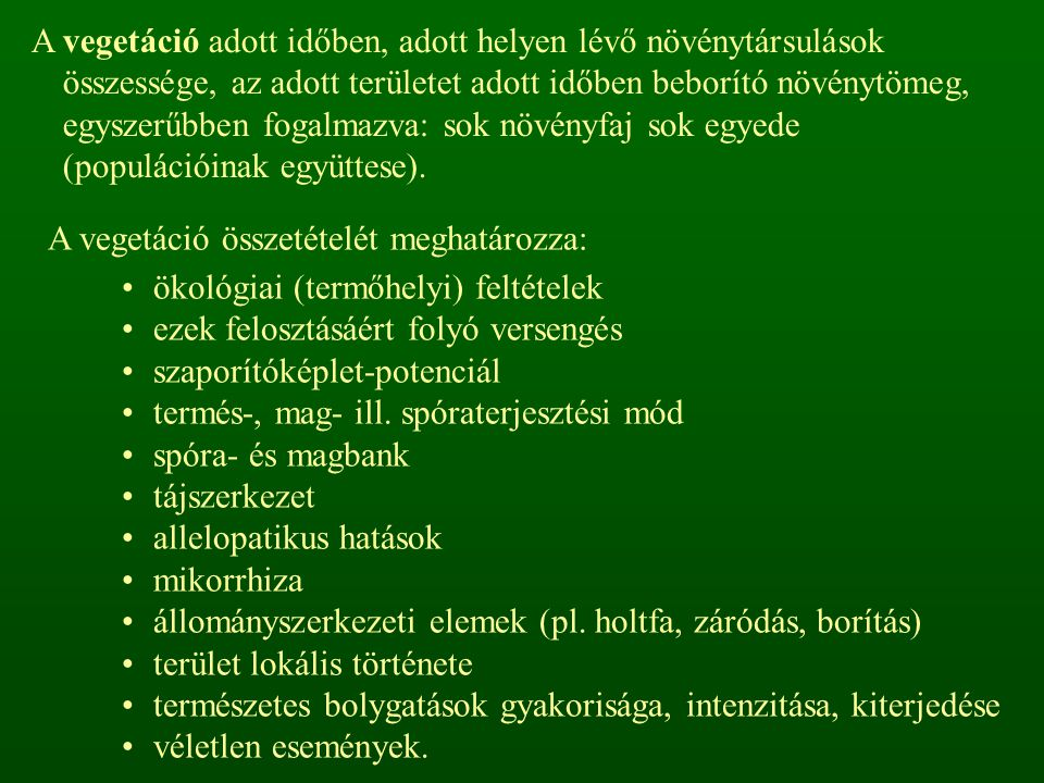 A szukcesszió stádiumai (szakaszra): 1.kezdeti (iniciális) stádium (Pionír) 2.átmeneti (köztes) stádium 3.vég (záró) stádium (Klimax).