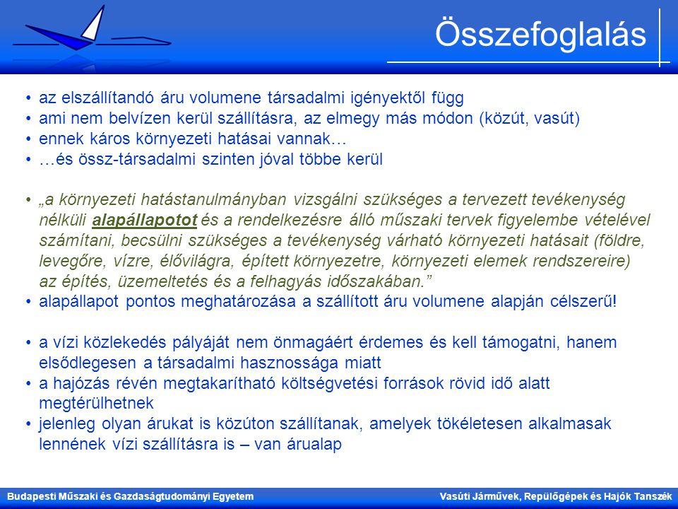 Budapesti Műszaki és Gazdaságtudományi Egyetem Vasúti Járművek, Repülőgépek és Hajók Tanszék Összefoglalás az elszállítandó áru volumene társadalmi ig