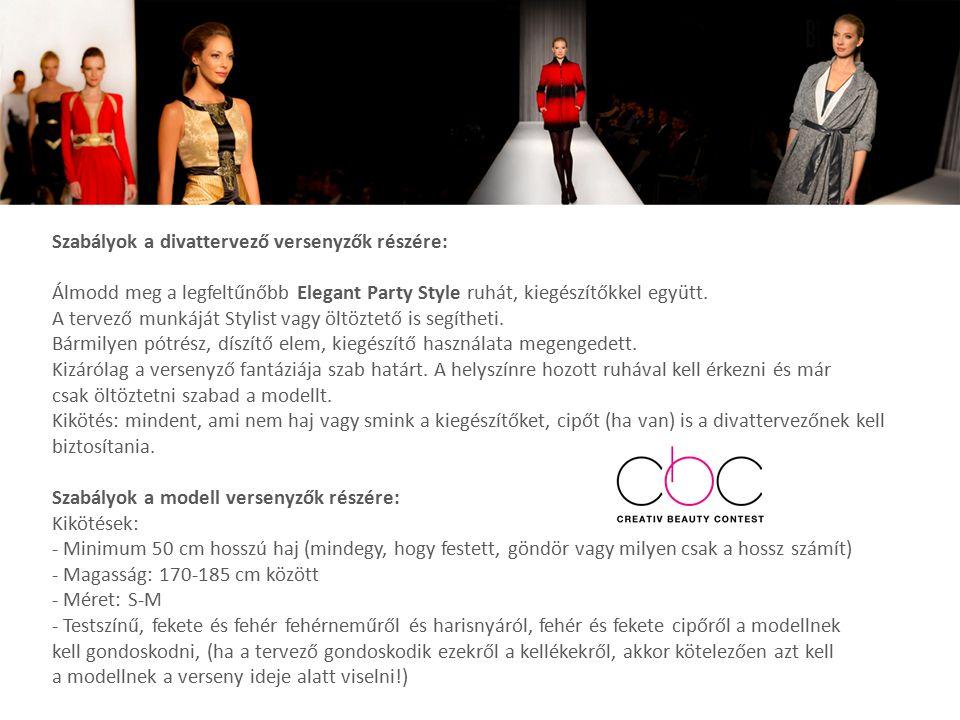Szabályok a divattervező versenyzők részére: Álmodd meg a legfeltűnőbb Elegant Party Style ruhát, kiegészítőkkel együtt. A tervező munkáját Stylist va