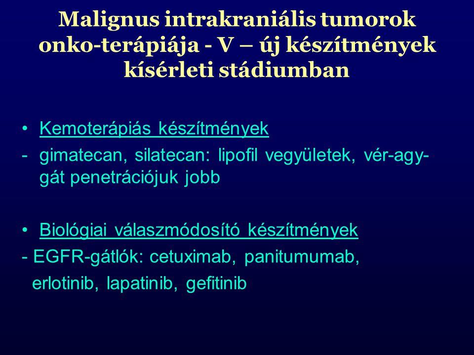 Malignus intrakraniális tumorok onko-terápiája - V – új készítmények kísérleti stádiumban Kemoterápiás készítmények -gimatecan, silatecan: lipofil veg