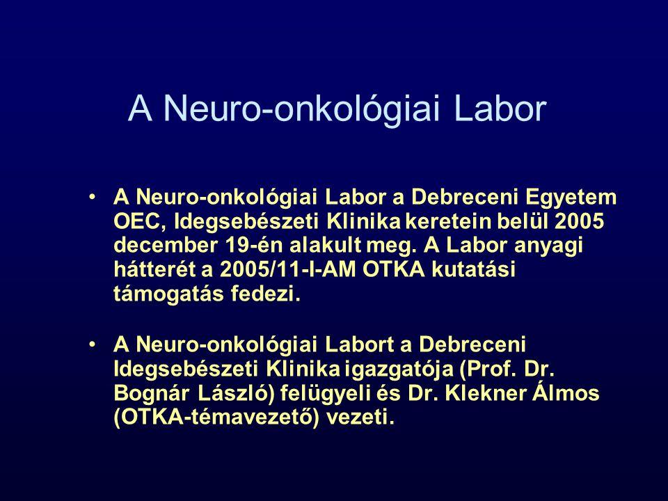 A Neuro-onkológiai Labor A Neuro-onkológiai Labor a Debreceni Egyetem OEC, Idegsebészeti Klinika keretein belül 2005 december 19-én alakult meg. A Lab
