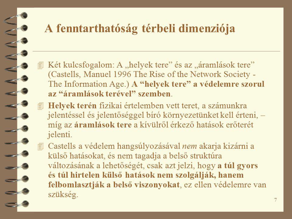 """7 4 Két kulcsfogalom: A """"helyek tere és az """"áramlások tere (Castells, Manuel 1996 The Rise of the Network Society - The Information Age.) A helyek tere a védelemre szorul az áramlások terével szemben."""