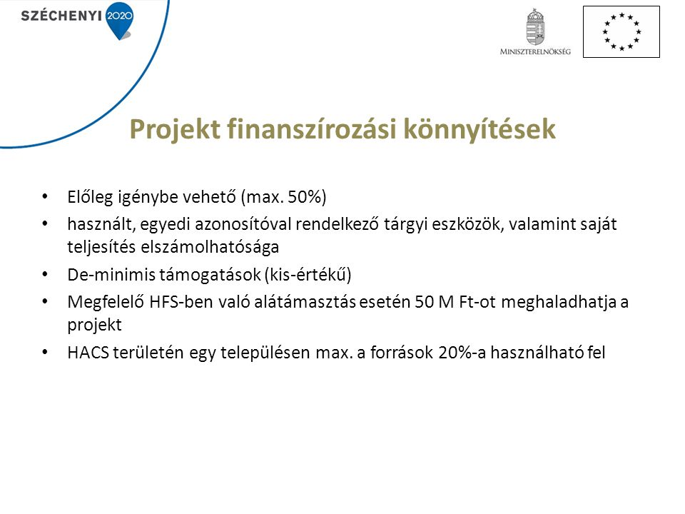 Projekt finanszírozási könnyítések Előleg igénybe vehető (max.