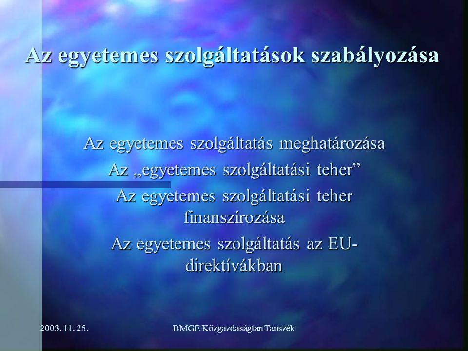 2003.11. 25.BMGE Közgazdaságtan Tanszék Mi az egyetemes szolgáltatás.