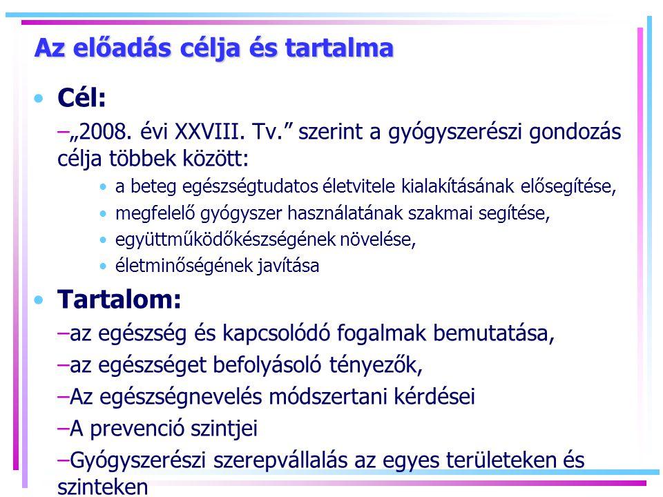 """Az előadás célja és tartalma Cél: –""""2008.évi XXVIII."""