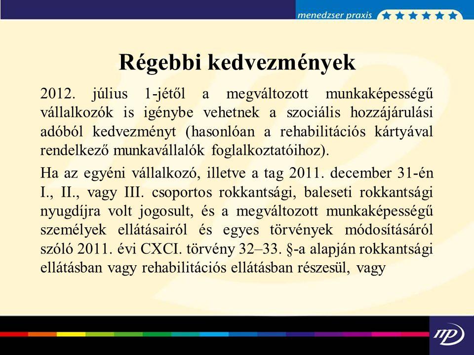 Régebbi kedvezmények 2012. július 1-jétől a megváltozott munkaképességű vállalkozók is igénybe vehetnek a szociális hozzájárulási adóból kedvezményt (