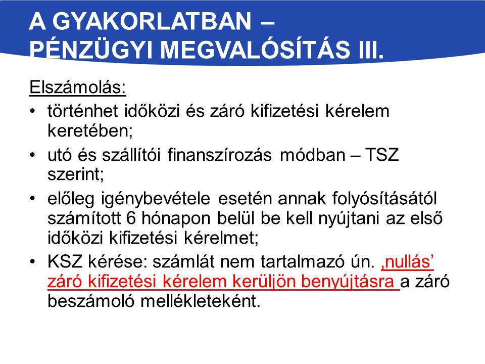 A GYAKORLATBAN – PÉNZÜGYI MEGVALÓSÍTÁS III.