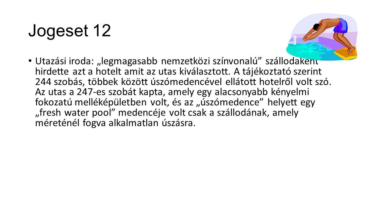 """Jogeset 12 Utazási iroda: """"legmagasabb nemzetközi színvonalú"""" szállodaként hirdette azt a hotelt amit az utas kiválasztott. A tájékoztató szerint 244"""
