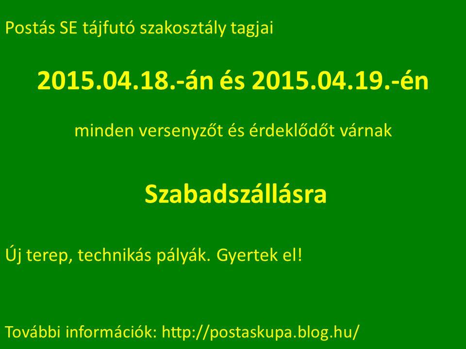 Postás SE tájfutó szakosztály tagjai 2015.04.18.-án és 2015.04.19.-én minden versenyzőt és érdeklődőt várnak Szabadszállásra Új terep, technikás pályák.