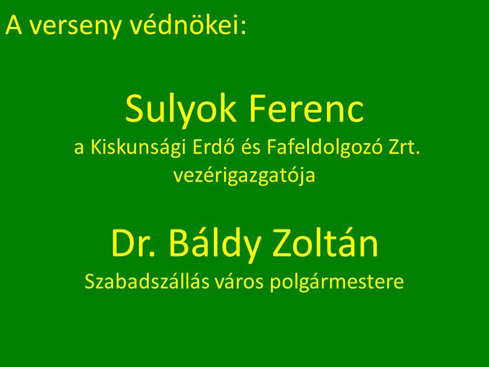 A verseny védnökei: Sulyok Ferenc a Kiskunsági Erdő és Fafeldolgozó Zrt.