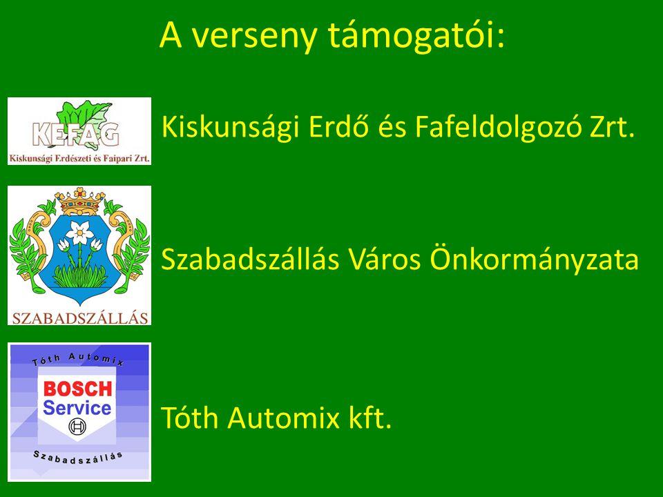 A verseny támogatói: Kiskunsági Erdő és Fafeldolgozó Zrt.