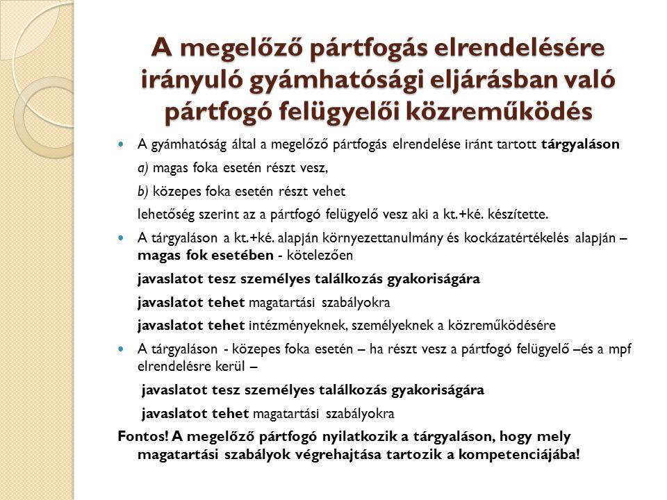 A megelőző pártfogás elrendelésére irányuló gyámhatósági eljárásban való pártfogó felügyelői közreműködés A gyámhatóság által a megelőző pártfogás elr