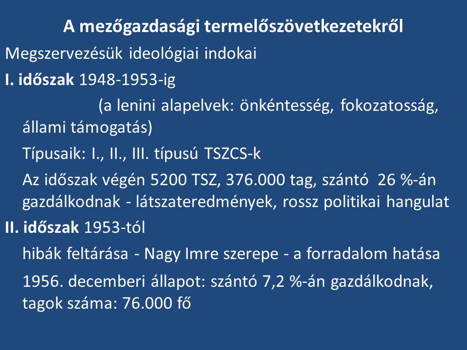 A mezőgazdasági termelőszövetkezetekről Megszervezésük ideológiai indokai I.