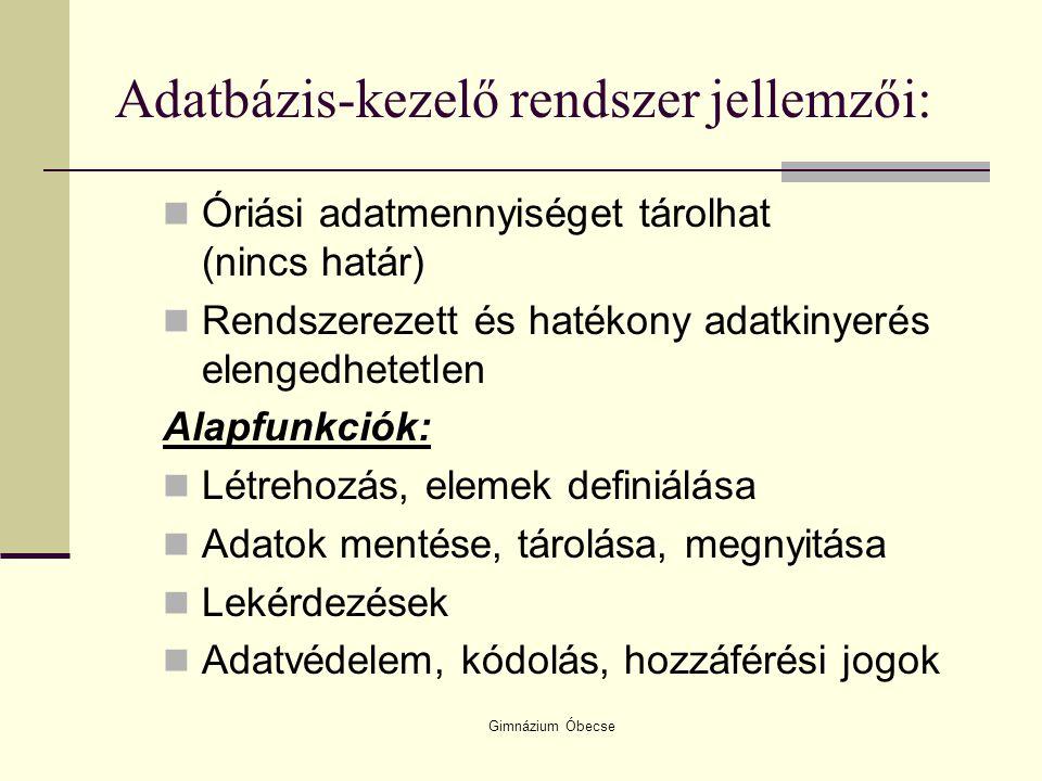 Gimnázium Óbecse Összekapcsolás (két reláción végzett művelet) Két relációt kapcsol össze egy-egy attribútumuk alapján.