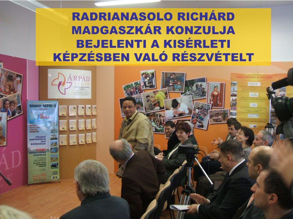 RADRIANASOLO RICHÁRD MADGASZKÁR KONZULJA BEJELENTI A KISÉRLETI KÉPZÉSBEN VALÓ RÉSZVÉTELT