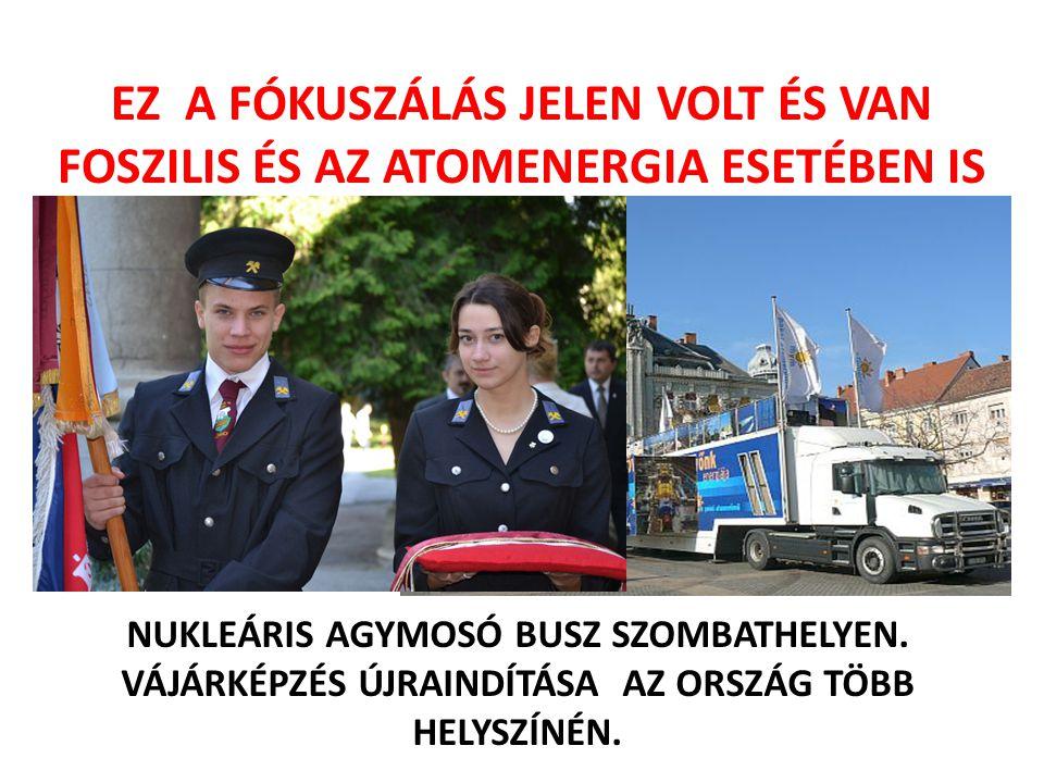 EZ A FÓKUSZÁLÁS JELEN VOLT ÉS VAN FOSZILIS ÉS AZ ATOMENERGIA ESETÉBEN IS ELMONDHATÓ VOLT !!!.