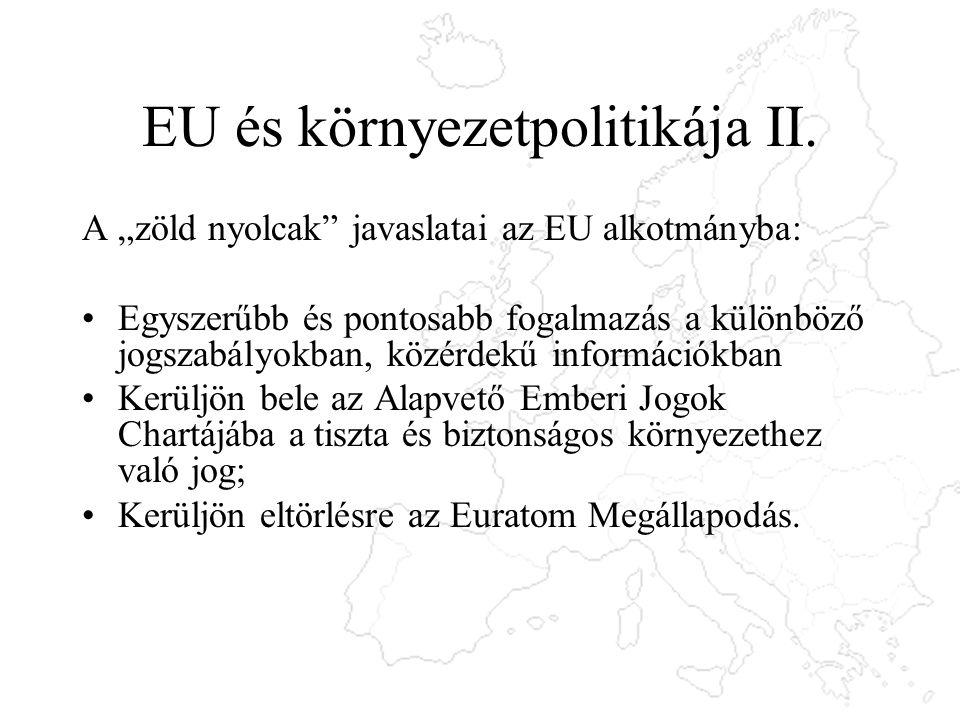 """EU és környezetpolitikája II. A """"zöld nyolcak"""" javaslatai az EU alkotmányba: Egyszerűbb és pontosabb fogalmazás a különböző jogszabályokban, közérdekű"""