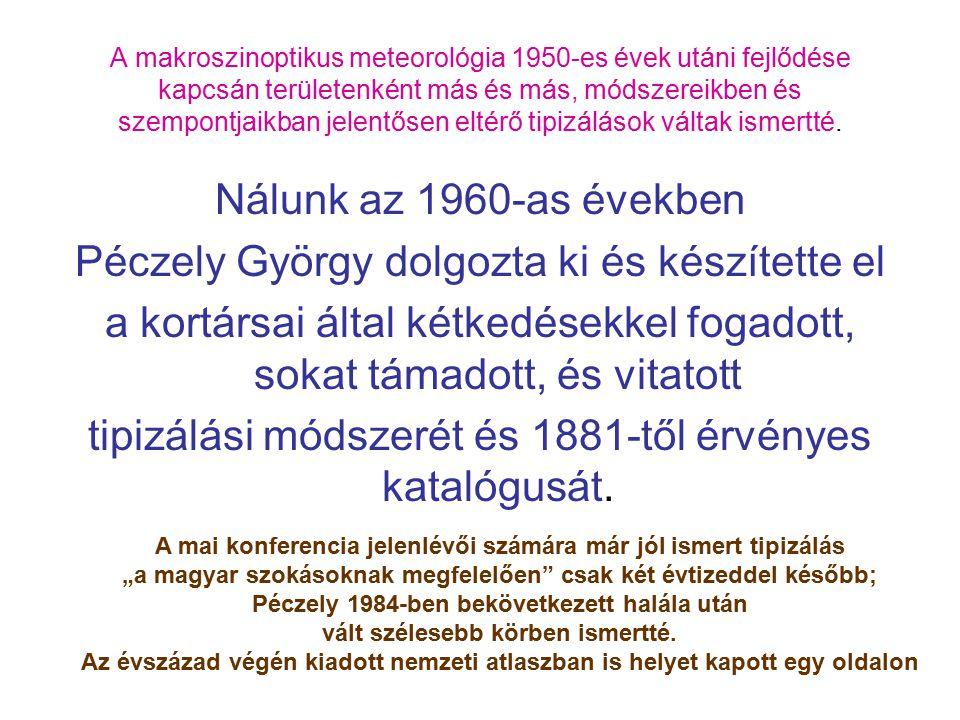 A makroszinoptikus meteorológia 1950-es évek utáni fejlődése kapcsán területenként más és más, módszereikben és szempontjaikban jelentősen eltérő tipi