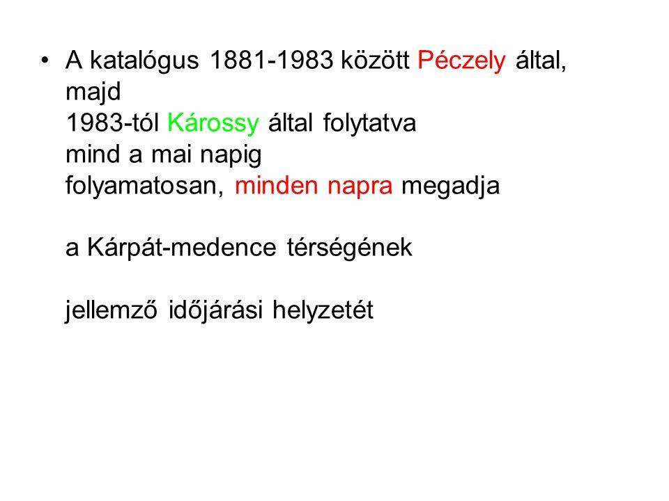 A katalógus 1881-1983 között Péczely által, majd 1983-tól Károssy által folytatva mind a mai napig folyamatosan, minden napra megadja a Kárpát-medence